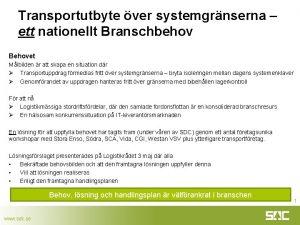 Transportutbyte ver systemgrnserna ett nationellt Branschbehov Behovet Mlbilden
