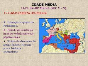IDADE MDIA ALTA IDADE MDIA SC V X