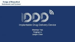 Design of Biomedical Instruments and Systems Implantable Drug