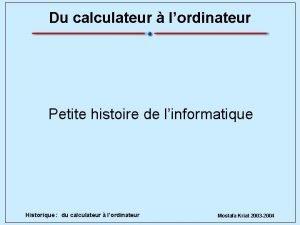 Du calculateur lordinateur Petite histoire de linformatique Historique