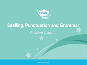 Spelling Punctuation and Grammar Relative Clauses Year One