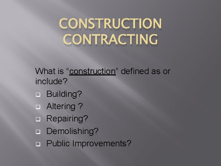 CONSTRUCTION CONTRACTING What is construction construction defined as