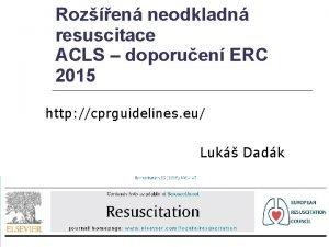 Rozen neodkladn resuscitace ACLS doporuen ERC 2015 http