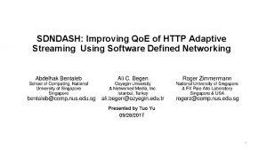 SDNDASH Improving Qo E of HTTP Adaptive Streaming