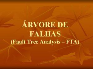 RVORE DE FALHAS Fault Tree Analysis FTA INTRODUO