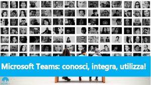 Microsoft Teams conosci integra utilizza Microsoft Teams connetti