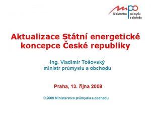 Aktualizace Sttn energetick koncepce esk republiky Ing Vladimr