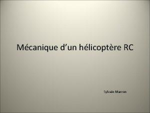 Mcanique dun hlicoptre RC Sylvain Marron 1 1re