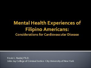 Mental Health Experiences of Filipino Americans Considerations for