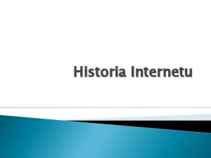 Historia Internetu Plan wykadu 1 2 3 Okres