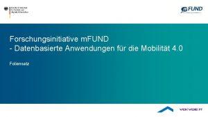 Forschungsinitiative m FUND Datenbasierte Anwendungen fr die Mobilitt