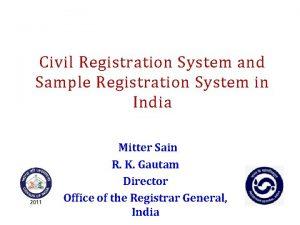 Civil Registration System and Sample Registration System in