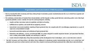 Fragmentation and Customization of ISDA Documents ISDA has