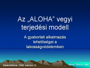 Az ALOHA vegyi terjedsi modell A gyakorlati alkalmazs