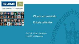 Wonen en armoede Enkele reflecties Prof dr Koen