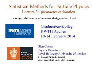 Statistical Methods for Particle Physics Lecture 3 parameter