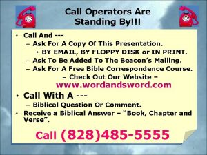 Call Operators Are Standing By Call And Ask