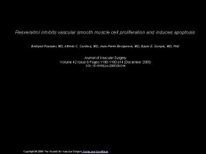 Resveratrol inhibits vascular smooth muscle cell proliferation and