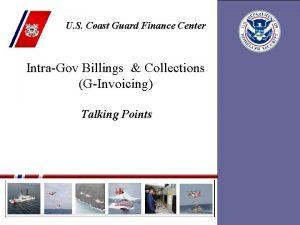 U S Coast Guard Finance Center IntraGov Billings