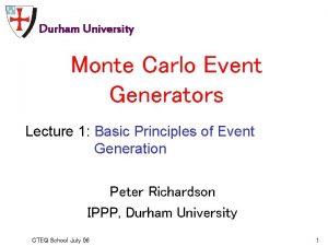 Durham University Monte Carlo Event Generators Lecture 1