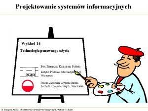 Projektowanie systemw informacyjnych Wykad 14 Technologia ponownego uycia