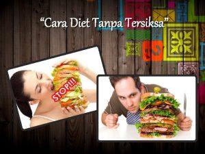 Cara Diet Tanpa Tersiksa Apa itu Diet Diet