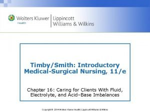 TimbySmith Introductory MedicalSurgical Nursing 11e Chapter 16 Caring