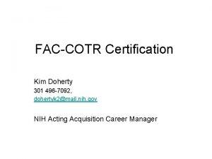 FACCOTR Certification Kim Doherty 301 496 7092 dohertyk