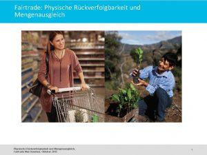 Fairtrade Physische Rckverfolgbarkeit und Mengenausgleich Fairtrade Max Havelaar
