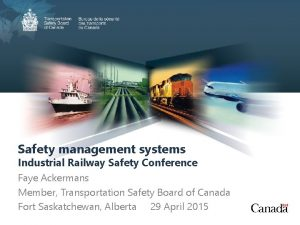 Safety management systems Industrial Railway Safety Conference Faye