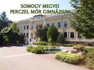 SOMOGY MEGYEI PERCZEL MR GIMNZIUM Tanulmnyi terletek 4
