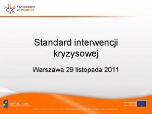 Standard interwencji kryzysowej Warszawa 29 listopada 2011 FORMALNE
