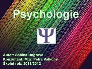 Psychologie Autor Sabina Ungrov Konzultant Mgr Petra Valkony