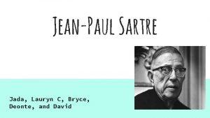 JeanPaul Sartre Jada Lauryn C Bryce Deonte and