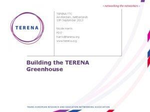 TERENA TTC Amsterdam Netherlands 19 th September 2013