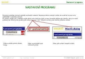 WKOKE Nastaven programu NASTAVEN PROGRAMU Prezentace vysvtluje monosti