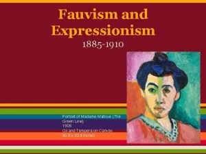 Fauvism and Expressionism 1885 1910 Portrait of Madame