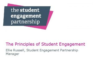The Principles of Student Engagement Ellie Russell Student