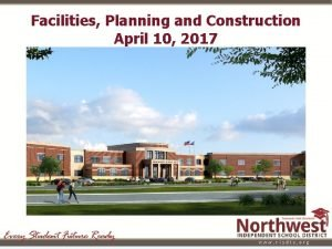 Facilities Planning and Construction April 10 2017 Facilities