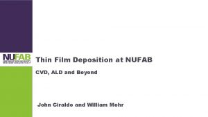 Thin Film Deposition at NUFAB CVD ALD and