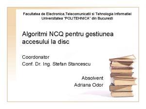 Facultatea de Electronica Telecomunicatii si Tehnologia Informatiei Universitatea