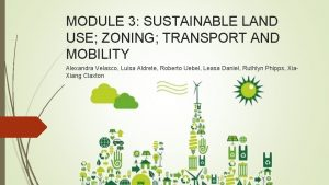 MODULE 3 SUSTAINABLE LAND USE ZONING TRANSPORT AND