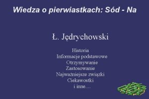Wiedza o pierwiastkach Sd Na Jdrychowski Historia Informacje