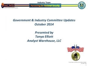 Industry Team Government Industry Committee Updates October 2014