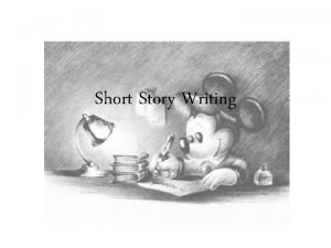 Short Story Writing Short Story Introduction The short