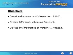 Chapter 9 Section 1 Objectives Describe the outcome