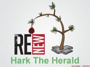 Hark The Herald Dave Walker 12042016 Psalm 98