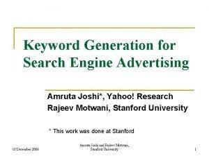 Keyword Generation for Search Engine Advertising Amruta Joshi