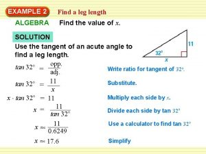 EXAMPLE 2 ALGEBRA Find a leg length Find