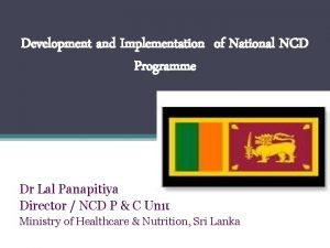 Development and Implementation of National NCD Programme Dr